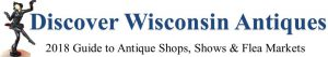 Wisconsin Antique Shops, Events and Fleamarket Guide 2018