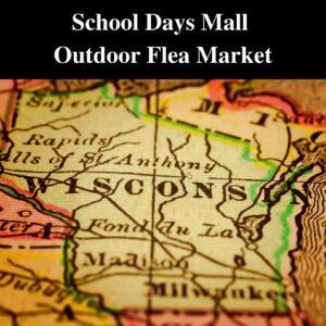 2021 School Days Antique Mall Outdoor Flea Market @ School Days Antique Mall | Sturtevant | Wisconsin | United States