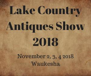 Lake Country Antiques & Art Show 2018 @ Waukesha County Expo | Waukesha | Wisconsin | United States