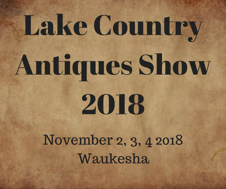 Lake Country Antiques Show 2018