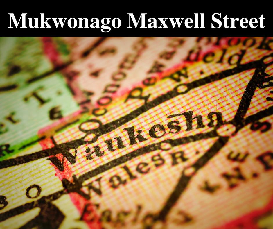 Mukwonago Maxwell Street Days