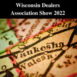 2022 Wisconsin Dealers Antique Association Show @ Waukesha County Expo Center Forum Building | Waukesha | Wisconsin | United States