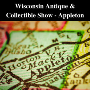 2021 Wisconsin Antique & Collectibles Show Appleton @ Fox River Mall | Appleton | Wisconsin | United States