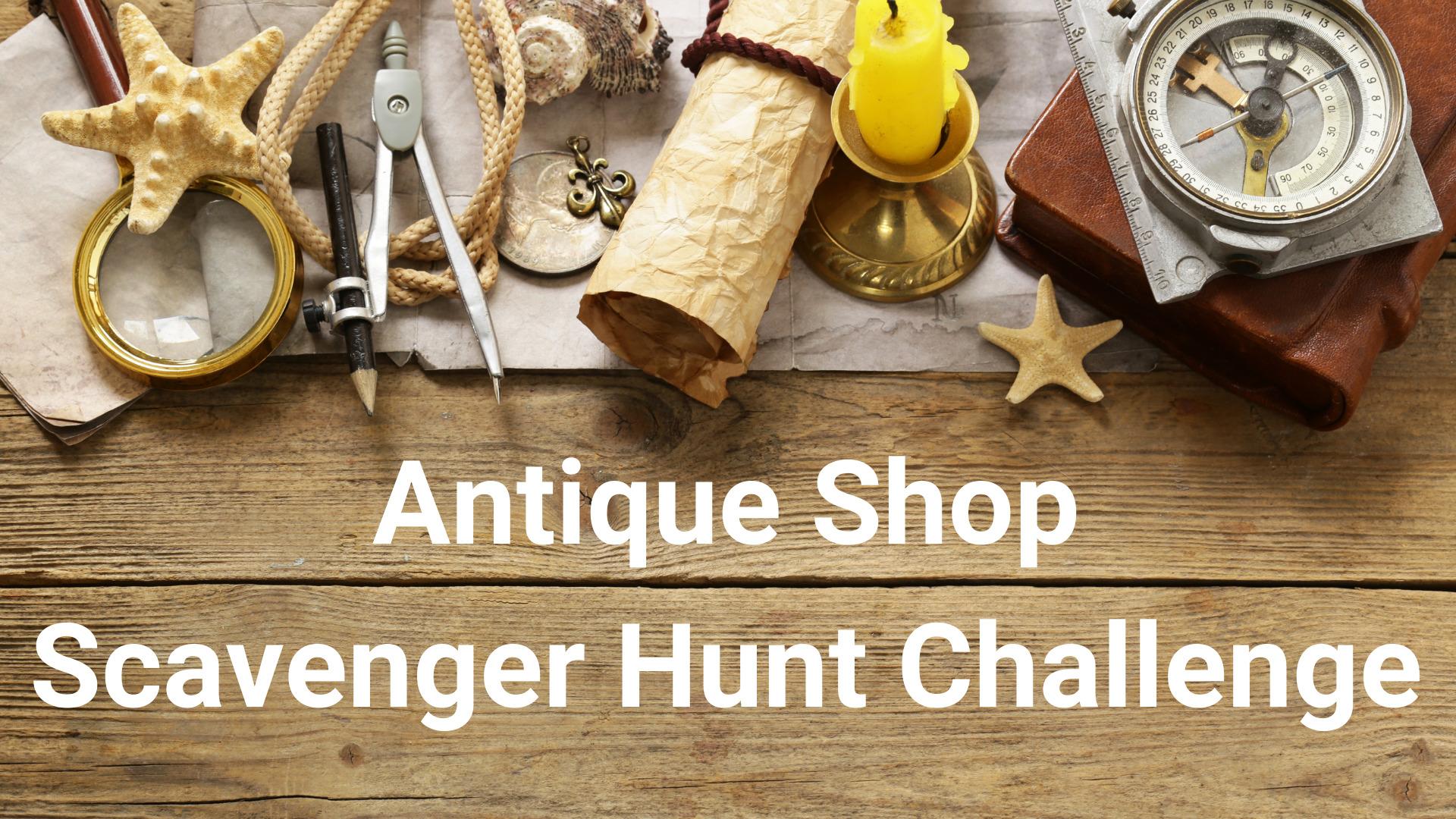 Antique Shop Scavenger Hunt Challenge